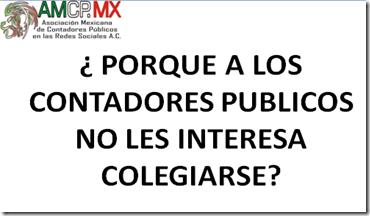 ¿Porqué a los CONTADORES PÚBLICOS no les INTERESA COLEGIARSE? hora #amcpmx 25/05/2015