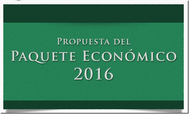 Propuesta PAQUETE ECONÓMICO 2016, cambios a ISR,CFF IEPS.
